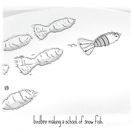 birdbee making a school of snow fish.