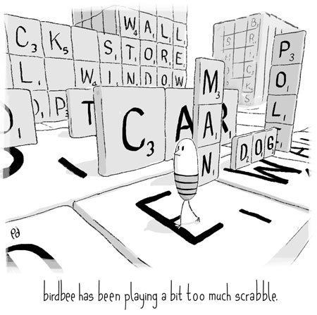 birdbee has been playing a bit too much scrabble.